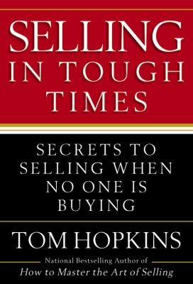 Details about Selling in Tough Times: Secrets to Selling When No One is Buying