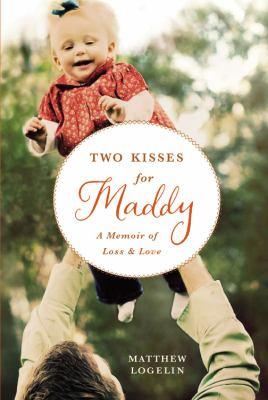 Details about Two kisses for Maddy : a memoir of loss & love