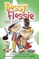 Bossy+flossie++biz+whiz by Greenwald, Sheila © 2017 (Added: 12/6/17)