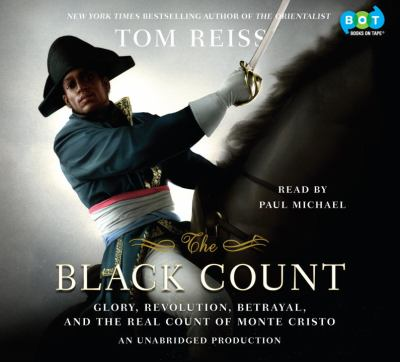 Details about The Black Count Glory, Revolution, Betrayal, and the Real Count of Monte Cristo.