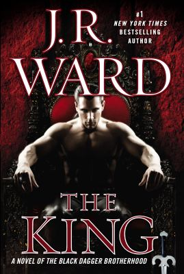 Cover image for The king : a novel of the Black Dagger Brotherhood