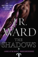 The Shadows : A Novel Of The Black Dagger Brotherhood by Ward, J. R. © 2015 (Added: 3/31/15)