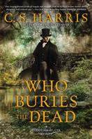 Who Buries The Dead : A Sebastian St. Cyr Mystery by Harris, C. S. © 2015 (Added: 3/3/15)