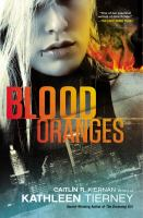 Blood Oranges by Kiernan, Caitlin R. &copy; 2013 (Added: 5/7/13)