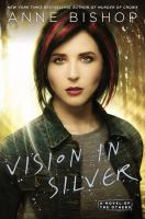 Vision In Silver : A Novel Of The Others by Bishop, Anne © 2015 (Added: 3/3/15)