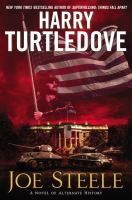 Joe Steele by Turtledove, Harry © 2015 (Added: 4/7/15)