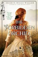 The Forbidden Orchid by Waller, Sharon Biggs © 2016 (Added: 5/18/16)