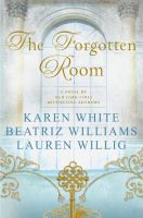 The Forgotten Room by White, Karen (Karen S.) © 2016 (Added: 1/27/16)