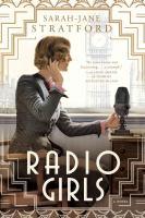 Radio Girls by Stratford, Sarah Jane © 2016 (Added: 3/15/17)