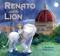 Renato+and+the+lion by DiLorenzo, Barbara © 2017 (Added: 7/17/17)