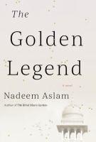 The Golden Legend by Aslam, Nadeem © 2017 (Added: 4/18/17)