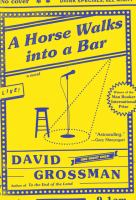 A Horse Walks Into A Bar by Grossman, David © 2017 (Added: 2/21/17)