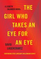 The Girl Who Takes An Eye For An Eye by Lagercrantz, David © 2017 (Added: 9/12/17)