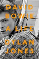 David Bowie : A Life by Jones, Dylan © 2017 (Added: 9/18/17)