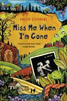Miss Me When I'm Gone, by Philip Stephens