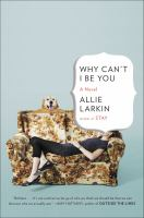 Why Can't I Be You by Larkin, Allie &copy; 2013 (Added: 5/7/13)