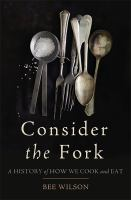 Consider the Fork by Bee Wilson