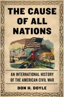 The Cause Of All Nations : An International History Of The American Civil War by Doyle, Don Harrison © 2015 (Added: 2/19/15)