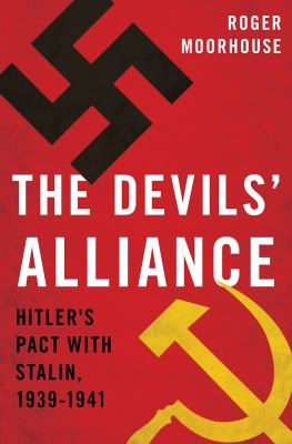 cover of The Devils' Alliance: Hitler's Pact with Stalin, 1939-1941