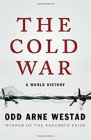 The Cold War : A World History by Westad, Odd Arne © 2017 (Added: 9/11/17)