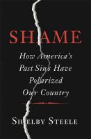 Shame : How America's Past Sins Have Polarized Our Country by Steele, Shelby © 2015 (Added: 5/7/15)