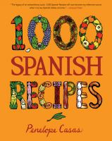 1,000 Spanish Recipes by Casas, Penelope © 2014 (Added: 3/2/15)