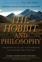 The Hobbit And Philosophy : For When You've Lost Your Dwarves, Your Wizard, And Your Way by Bassham, Gregory, editor © 2012 (Added: 1/3/17)