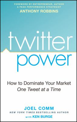 Details about Twitter power : how to dominate your market one tweet at a time