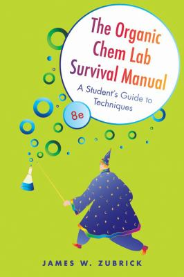 Book Cover: The Organic Chem Lab Survival Manual