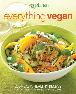 Cover image for Vegetarian times everything vegan