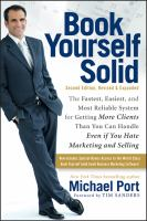Book Yourself Solid : The Fastest, Easiest, And Most Reliable System For Getting More Clients Than You Can Handle Even If You Hate Marketing And Selling by Port, Michael © 2011 (Added: 8/11/16)