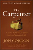 The Carpenter : A Story About The Greatest Success Strategies Of All by Gordon, Jon © 2014 (Added: 2/27/15)