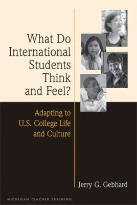 Cover of What Do International Students Think and Feel?