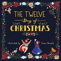 The+twelve+days+of+christmas by Randall, Emma © 2017 (Added: 11/14/17)