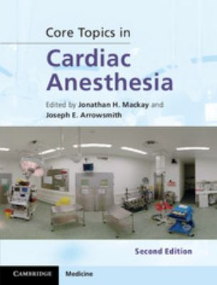 Core Topics in Cardiac Anesthesia, 2nd ed