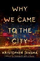Cover art for Why We Came to the City