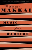 Music For Wartime : Stories by Makkai, Rebecca © 2015 (Added: 7/17/15)