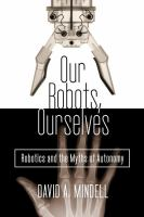 Cover of Our Robots, Ourselves