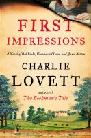 First Impressions : A Novel Of Old Books, Unexpected Love, And Jane Austen by Lovett, Charles C. © 2014 (Added: 11/6/14)