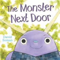 The+monster+next+door by Soman, David © 2016 (Added: 10/12/16)