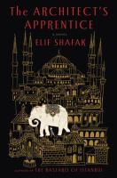 The Architect's Apprentice by Shafak, Elif © 2015 (Added: 4/22/15)