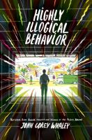 Highly Illogical Behavior by Whaley, John Corey © 2016 (Added: 6/15/16)