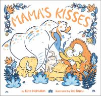 Mamas+kisses by McMullan, Kate © 2017 (Added: 3/29/17)