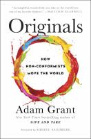 Originals : How Non-conformists Move The World by Grant, Adam M. © 2016 (Added: 2/2/16)