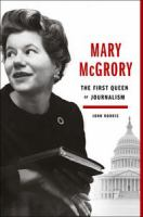 Cover of Mary McGrory The First Queen of Journalism