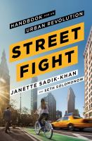 Streetfight : Handbook For An Urban Revolution by Sadik-Khan, Janette © 2016 (Added: 8/22/16)