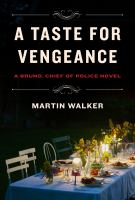 A Taste For Vengeance : A Bruno, Chief Of Police Novel by Walker, Martin © 2018 (Added: 6/12/18)