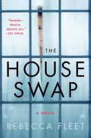 The House Swap : A Novel by Fleet, Rebecca © 2018 (Added: 6/8/18)