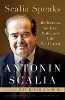 Scalia Speaks : Reflections On Law, Faith, And Life Well Lived by Scalia, Antonin © 2017 (Added: 11/9/17)