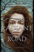 The Radiant Road : A Novel by Catmull, Katherine © 2016 (Added: 1/25/16)